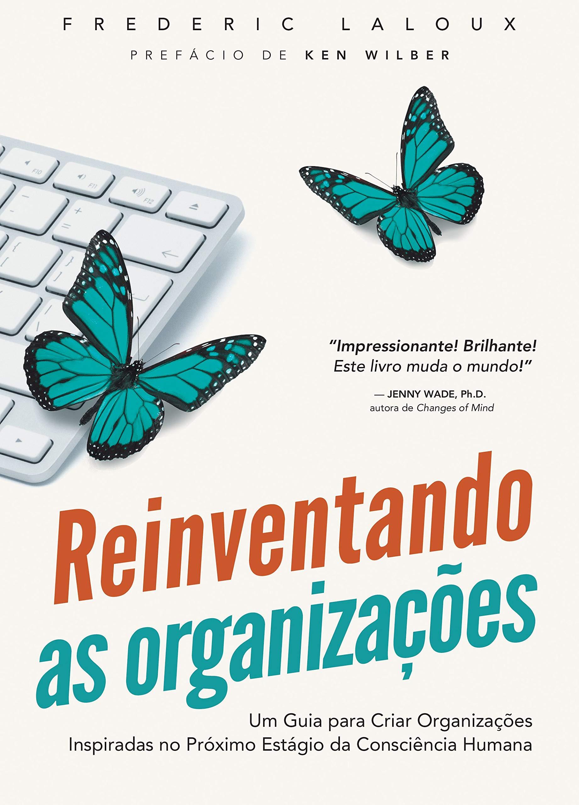 """Capa do livro """"Reinventando as organizações"""", de Frederic Laloux."""